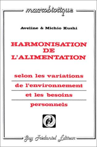 Harmonisation de l'alimentation : Selon les variations de l'environnement et les besoins personnels