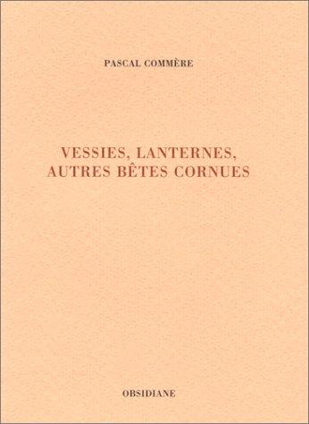 Vessies, lanternes, autres bêtes à cornes par Pascal Commère