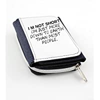 Wallet with I'm not short, I'm just more down to earth than most people