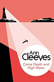 Come Death and High Water (George & Molly Palmer-Jones Book 2) by [Cleeves, Ann]