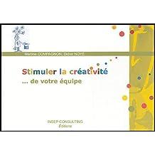 Stimuler la créativité: ... de votre équipe