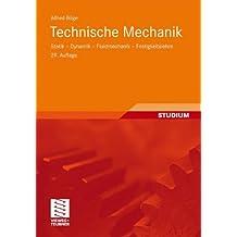 Technische Mechanik: Statik - Dynamik - Fluidmechanik - Festigkeitslehre