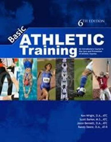 Basic Athletic Training: An Introductory Course in the Care & Prevention of Injuries by Ken Wright (2013-08-01)