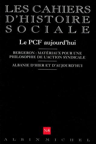 Les Cahiers d'Histoire Sociale, numéro 8 : Le PCF aujourd'hui