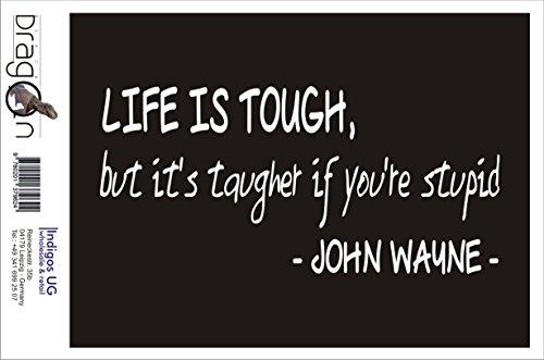 Preisvergleich Produktbild INDIGOS UG Aufkleber Autoaufkleber - JDM Die Cut Auto OEM - Life is Tough,  It's Tougher If You're Stupid - John Wayne - 210x100mm rot - Auto Laptop Tuning Sticker Heckscheibe LKW Boot