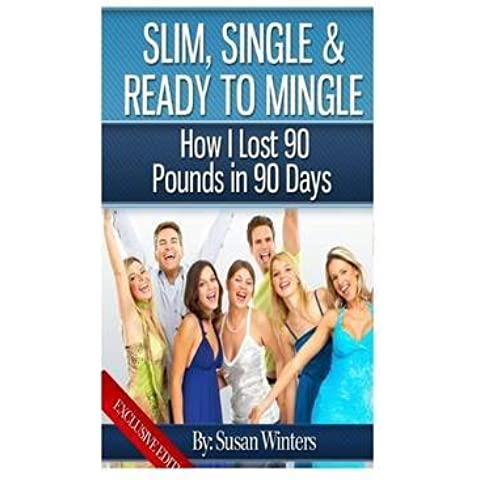 [(Slim, Single & Ready to Mingle : How I Lost 90 Pounds in 90 Days)] [By (author) Susan Winters] published on (March, 2012)