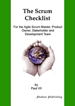 Agile Product Management: The Scrum Checklist, For the Agile Scrum Master, Product Owner, Stakeholder and Development Team (English Edition) par [Paul VII]