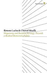 Hegemony and Socialist Strategy: Towards a Radical Democratic Politics (Radical Thinkers)