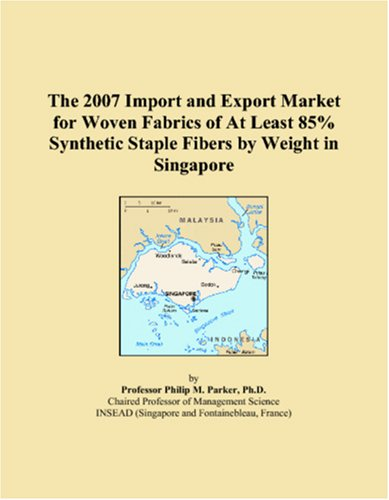 The 2007 Import and Export Market for Woven Fabrics of At Least 85% Synthetic Staple Fibers by Weight in Singapore