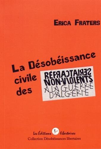 La désobéissance civile des réfractaires non-violents à la guerre d'Algérie