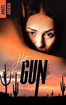Hot Gun (French Edition) by [Arekin, Angel]