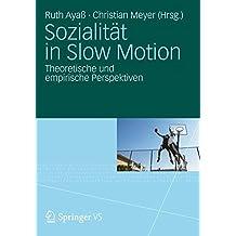 Sozialität in Slow Motion: Theoretische und empirische Perspektiven