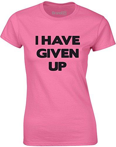 Brand88 - I Have Given Up, Gedruckt Frauen T-Shirt Azalee/Schwarz
