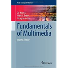 Fundamentals of Multimedia (Texts in Computer Science) 2nd 2014 edition by Li, Ze-Nian, Drew, Mark S., Liu, Jiangchuan (2014) Hardcover