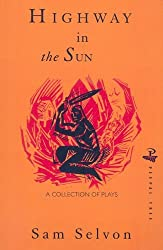 Highway in the Sun and Other Plays by Samuel Selvon (1988-11-27)