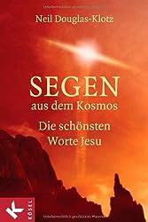 Segen aus dem Kosmos: Die schönsten Worte Jesu