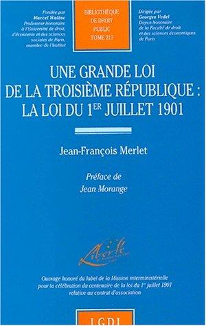 Une grande loi de la Troisième République : la loi du 1er juillet 1901