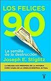Los Felices Noventa = The Roaring Nineties