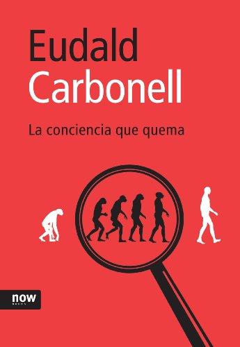 Descargar Libro Conciencia Que Quema,La (Now books) de Eudald Carbonell i Roura