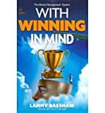 (With Winning in Mind) By Lanny R. Bassham (Author) Hardcover on (Aug , 2011)