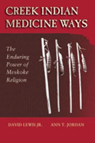 creek-indian-medicine-ways-the-enduring-power-of-mvskoke-religion-by-david-jr-lewis-2008-08-16