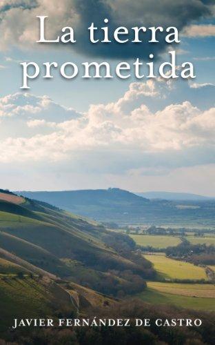 La tierra prometida eBook: Javier Fernández de Castro: Amazon.es: Tienda Kindle