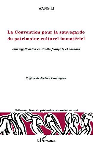 La Convention pour la sauvegarde du patrimoine culturel immatériel: Son application en droits français et chinois