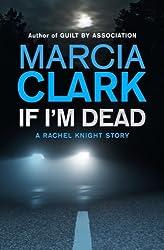 If I'm Dead: A Rachel Knight short story: A Rachel Knight Short Story