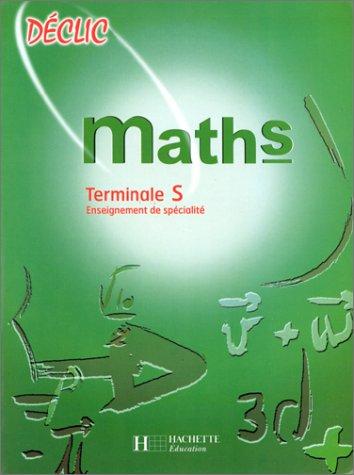 MATHS TERMINALE S. Enseignement de spécialité par D Delaruelle, J-P Galandrin, S Le Foulgocq, L Misset