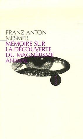 Mémoire sur la découverte du magnétisme animal par Franz Anton Mesmer