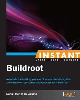 Instant Buildroot par [Vizuete, Daniel Manchón]