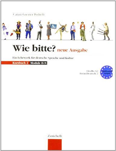 Wie Bitte? Neue Ausgabe. Kursbuch. Per le Scuole superiori: 2