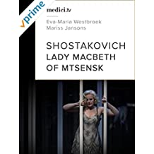 Shostakovich, Lady Macbeth of Mtsensk - Eva-Maria Westbroek, Mariss Jansons