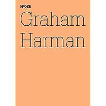 Graham Harman. Der dritte Tisch (Documenta 13: 100 Notizen - 100 Gedanken)