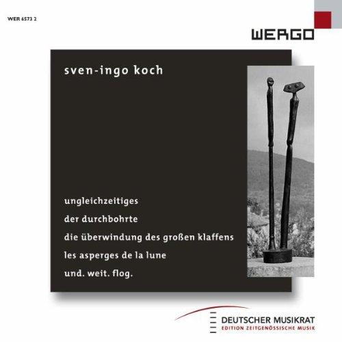 Preisvergleich Produktbild Sven-Ingo Koch: Ungleichzeitiges / Der Durchbohrte / Die Überwindung des großen Klaffens / Les asperges de la llune / und. weit. flog