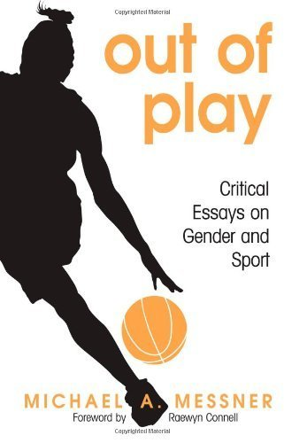 Out of Play: Critical Essays on Gender and Sport (Suny Series on Sport, Culture, and Social Relations) by Messner, Michael A. (2007) Paperback