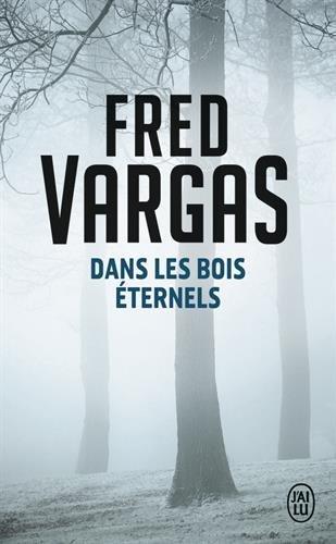 Dans les bois éternels par Fred Vargas