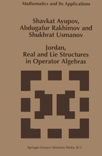 Jordan, Real and Lie Structures in Operator Algebras (Mathematics and Its Applications (closed)) by Sh. Ayupov (2010-12-15)