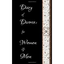 Diary of Divorce: For Women & Men
