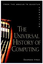 The Universal History of Computing: From the Abacus to the Quantum Computer by Georges Ifrah (2000-11-06)
