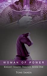 Woman of Power - Book One of Knights Shade Trilogy (Knight Shades 1)