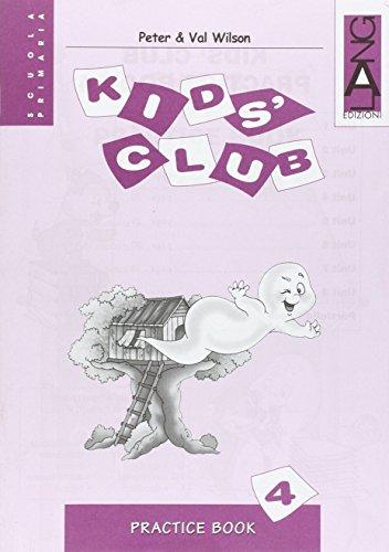 Kids' Club. Practice Book. Per la 4ª classe elementare
