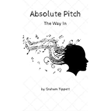 Absolute Pitch: The Way In