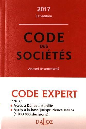 Code Dalloz Expert. Code des sociétés 2017, commenté - 13e éd.