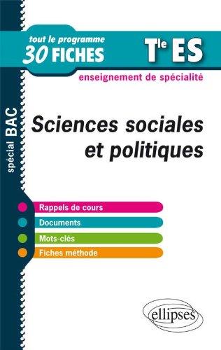 Sciences Sociales et Politiques Terminale ES Enseignement de Specialit Tout le Programme en 30 Fiches