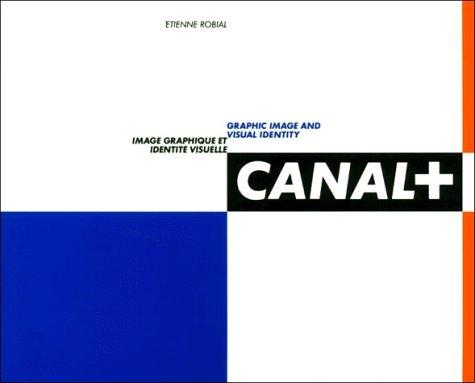 Canal+. Image graphique et identité visuelle : Graphic image and visual identity par Etienne Robial