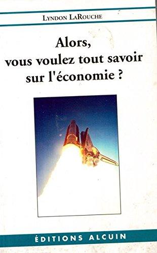 Alors, vous voulez tout savoir sur l'économie?