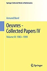 Oeuvres - Collected Papers IV: Volume IV: 1983-1999 (Springer Collected Works in Mathematics) (English and German Edition): 4