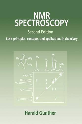 NMR Spectroscopy: Basic Principles, Concepts, and Applications in Chemistry, 2nd Edition 2nd edition by Günther, Harald (1995) Paperback