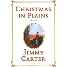 Christmas in Plains: Memories by President Jimmy Carter (2004-10-18)
